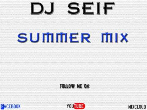 DJ Seif - Summer Mix (Electro House) 2011